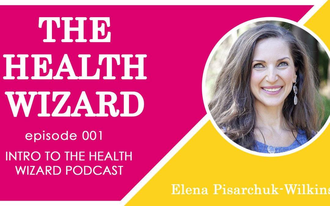 Introducing THE HEALTH WIZARD PODCAST