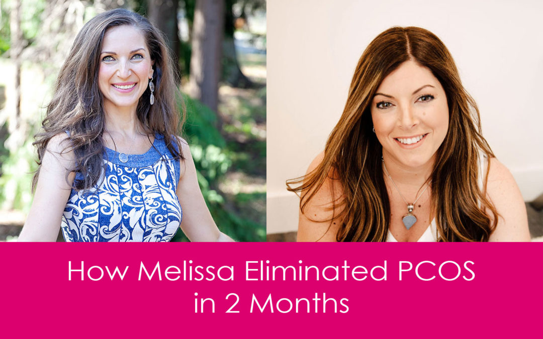 How to Eliminate PCOS in 2 Months | Melissa Toro Interview