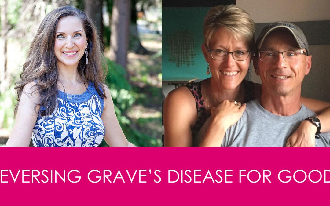 Reversing Grave's Disease Naturally – Nikki's Story