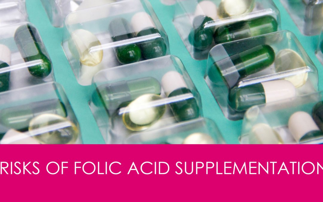 Folic Acid Supplements are Useless and Harmful