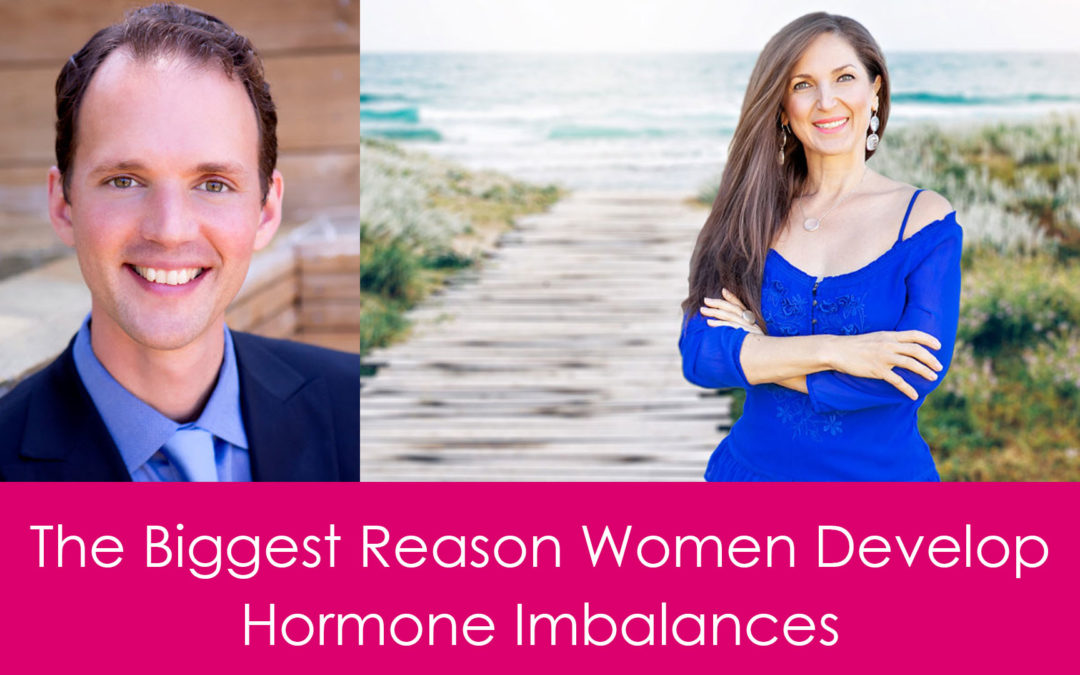 The BIGGEST Reason Women Develop Hormone Imbalances
