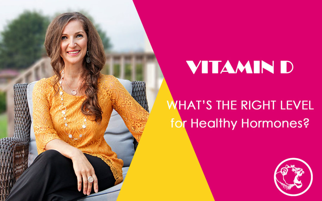 Vitamin D Levels for Healthy Hormones