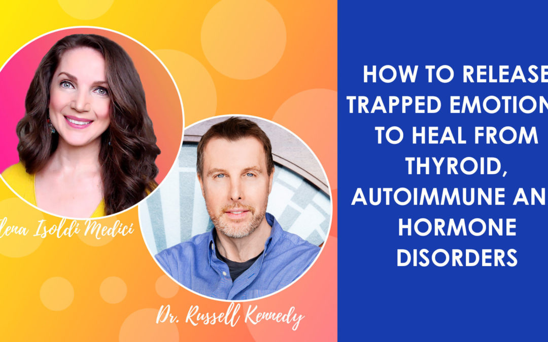 How to Release Trapped Emotions and Trauma to Heal from Thyroid, Hormone and Autoimmune Disorders