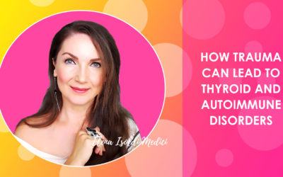 How Trapped Trauma Can Lead to Thyroid and Autoimmune Disorders