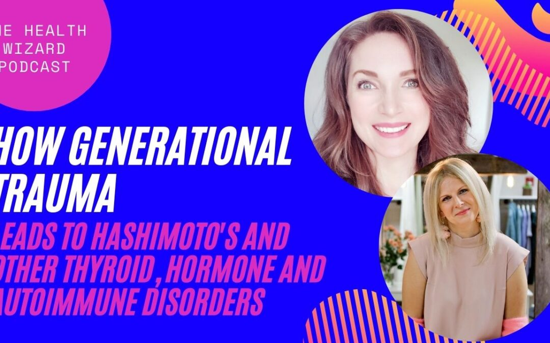 Learn How Generational Trauma Leads to Hashimoto's and Thyroid Disorders