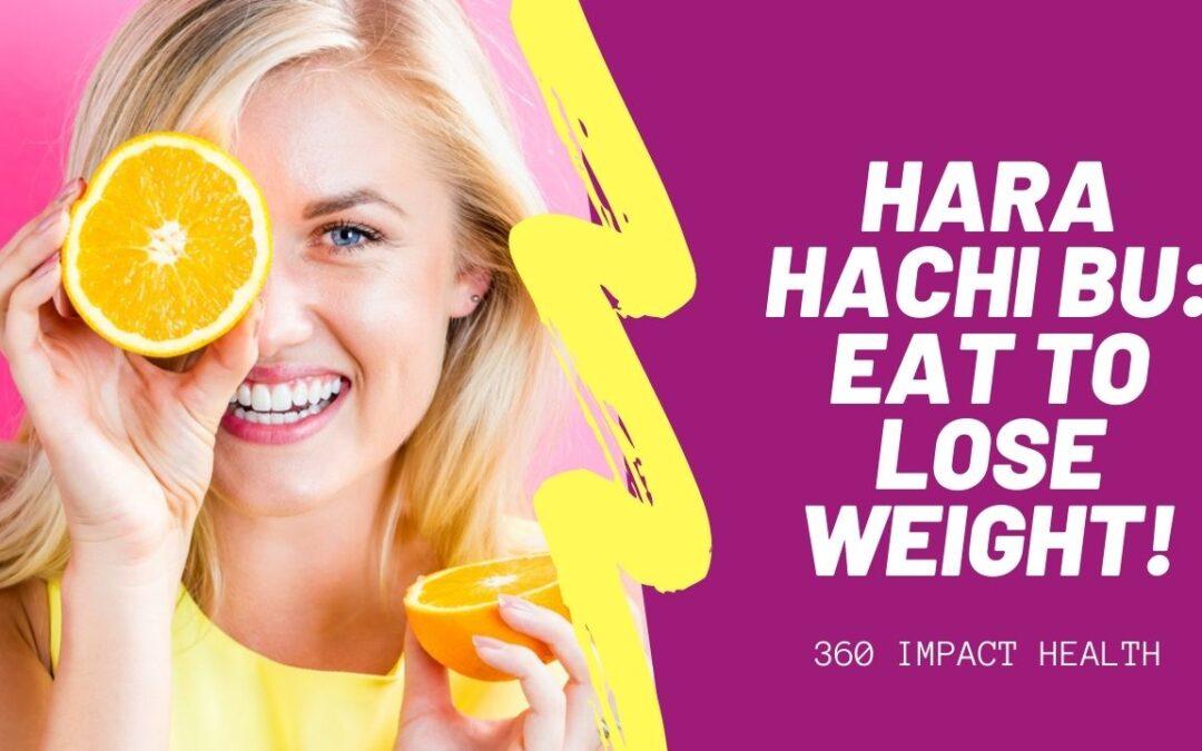 Hara Hachi Bu Principle: Eat to Lose Weight!