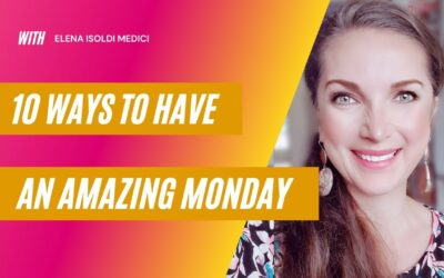 10 WAYS TO HAVE AN AMAZING MONDAY